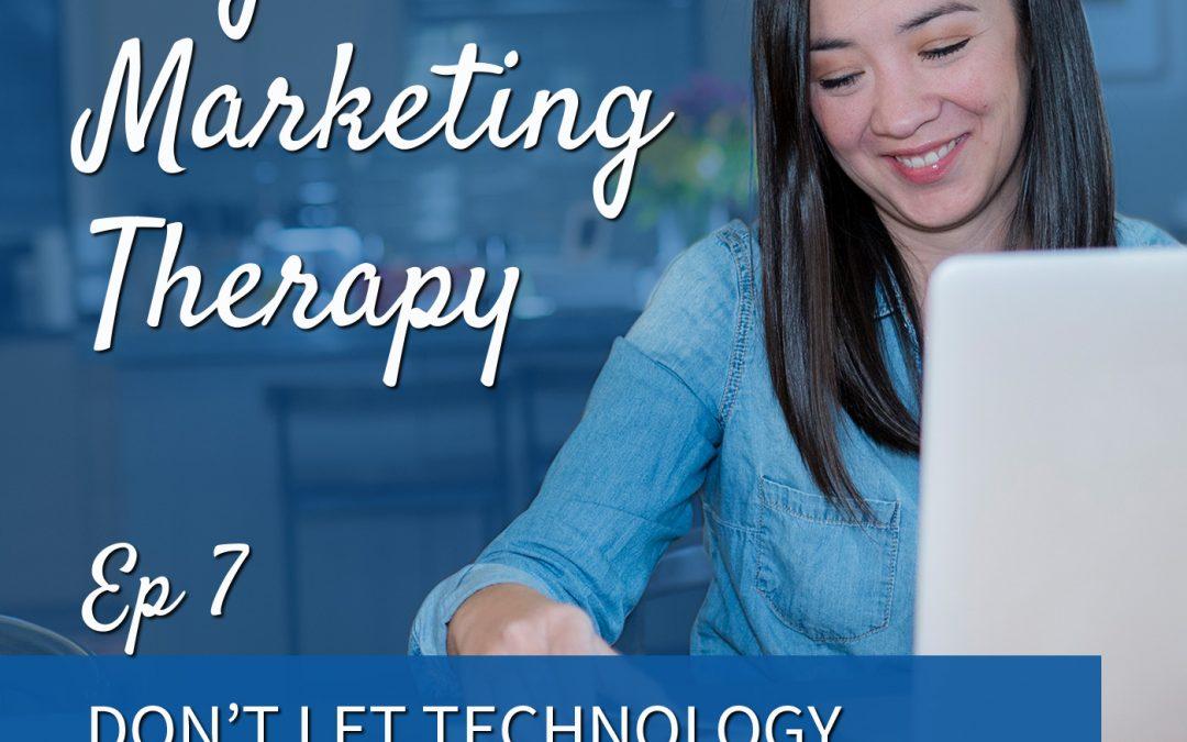 Ep 7 | Don't let technology take you down