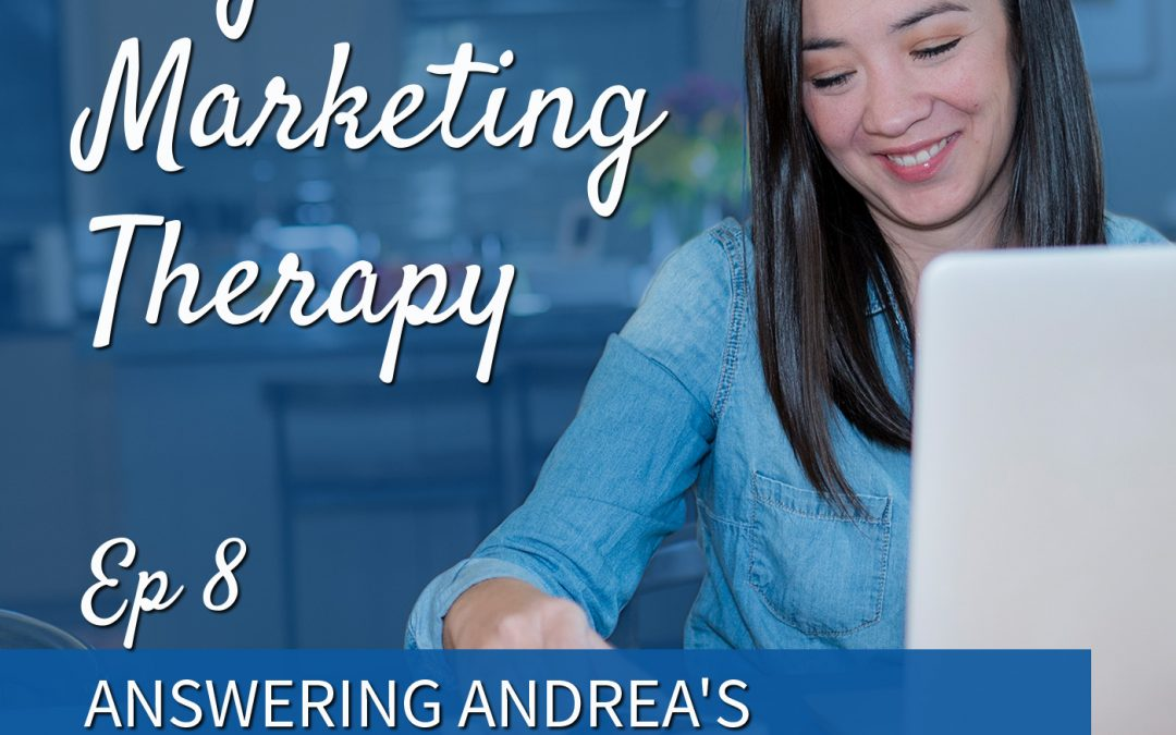 Ep 08   Answering Andrea's Questions about Her Email Marketing Strategy