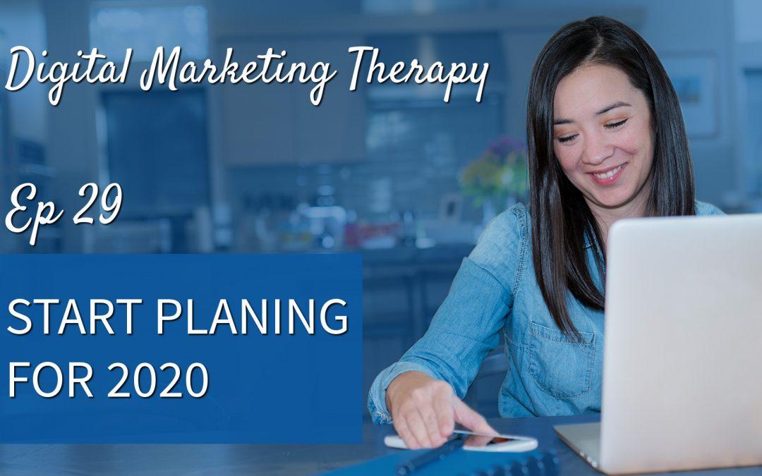 Ep 29   Start Planning for 2020