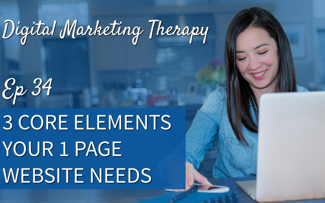 Ep 34 | 3 Core Elements your 1 Page Website Needs