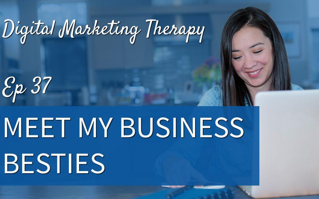 Ep 37 | Meet my Business Besties