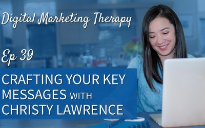 Ep 39 | Crafting your Key Messages with Christy Lawrence