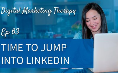 Ep 63 | Time to Jump Into LinkedIn