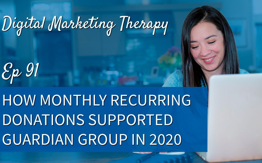 Ep 91 | How Monthly Recurring Donations Supported Guardian Group in 2020